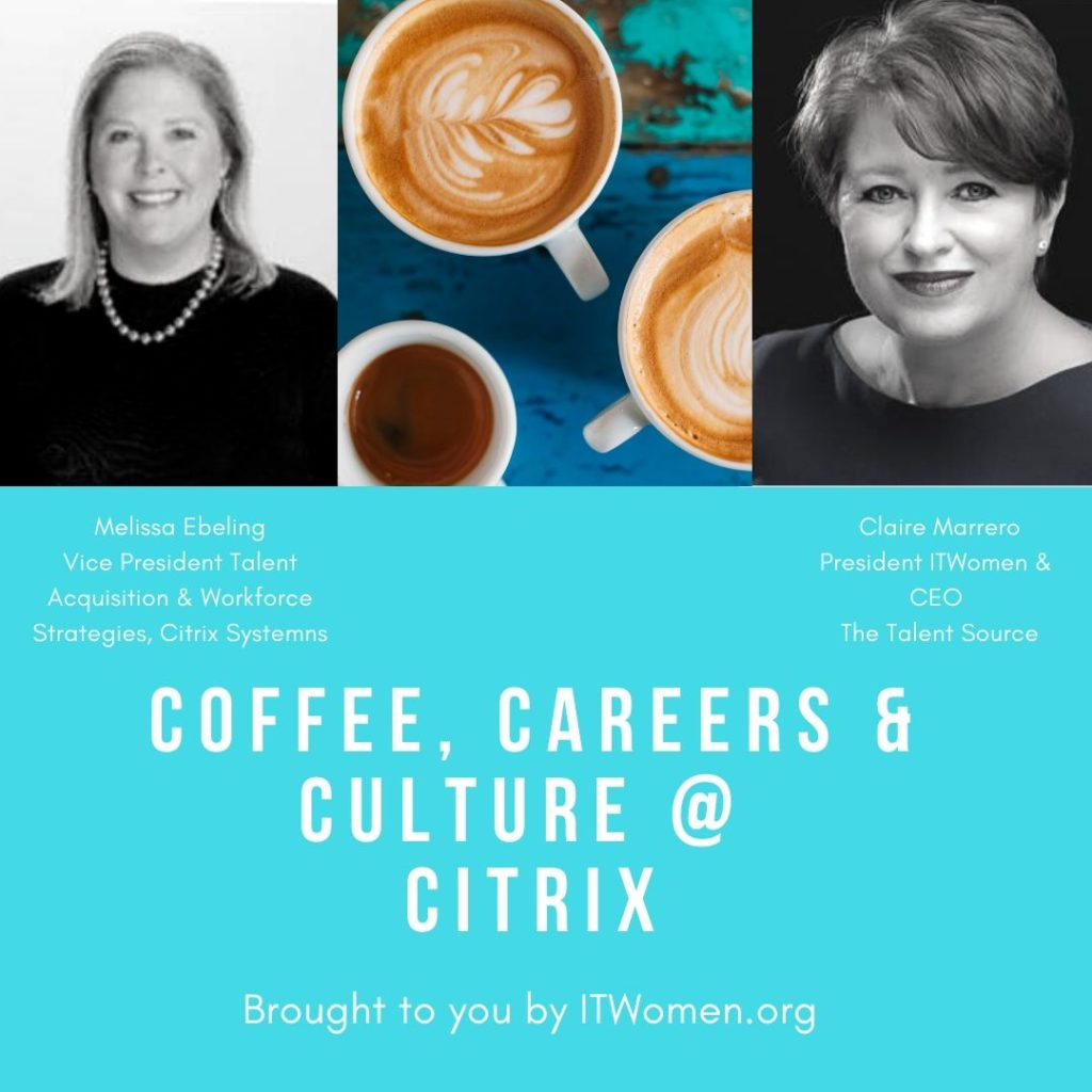 Coffee, Careers &, Culture at Citrix, Webinar April 30, 2020 presented by ITWomen