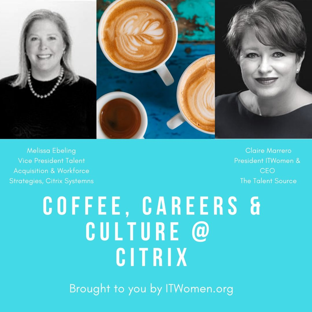 Coffee, Careers &, Culture Webinar presenting April 30, 2020 at Citrix, presented by ITWomen