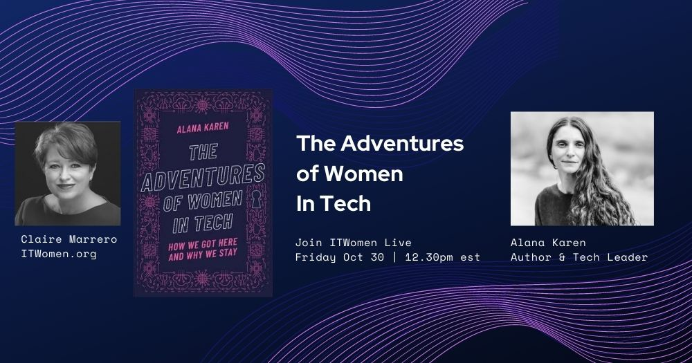 Alana Karen, Adventures of Women in Tech author, conversations with ITWomen president Claire Marrero