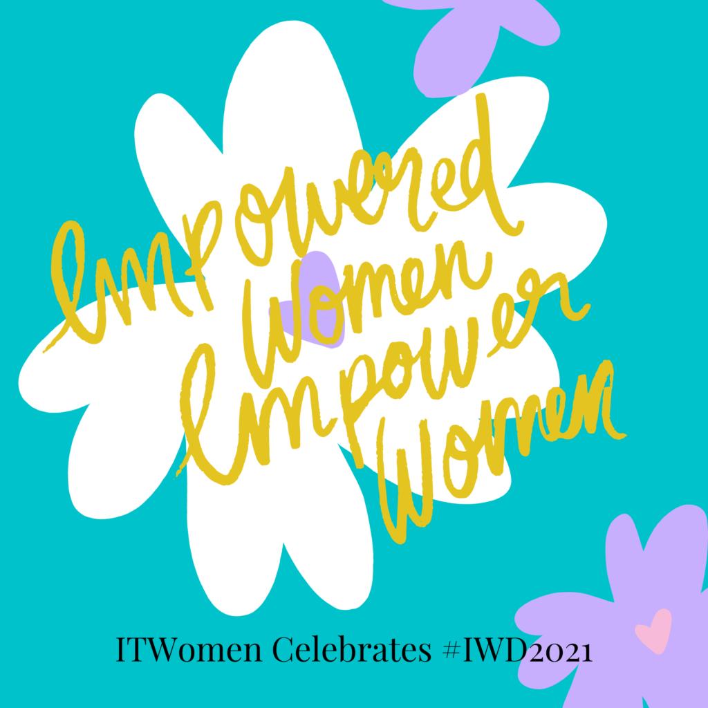 ITWomen celebrating International Women's Day 2021